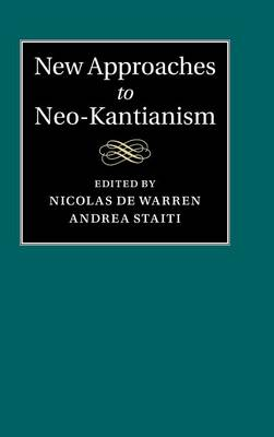 New Approaches to Neo-Kantianism