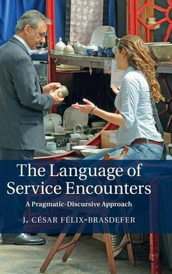 The Language of Service Encounters: A Pragmatic-Discursive Approach
