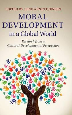 Moral Development in a Global World: Research from a Cultural-Developmental Perspective
