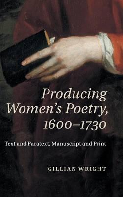Producing Women's Poetry, 1600-1730