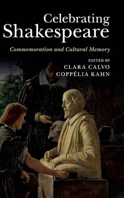 Celebrating Shakespeare: Commemoration and Cultural Memory
