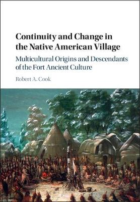 Continuity and Change in the Native American Village: Multicultural Origins and Descendants of the Fort Ancient Culture