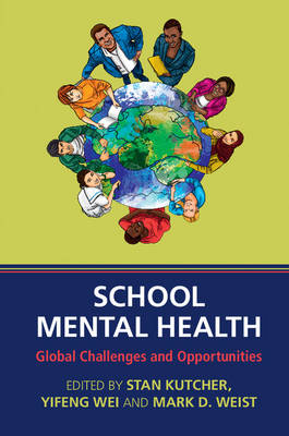 School Mental Health: Global Challenges and Opportunities