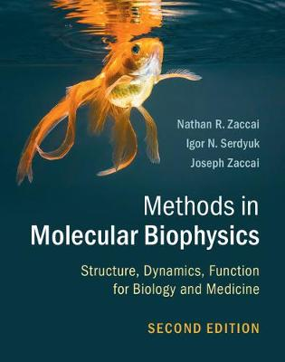 Methods in Molecular Biophysics: Structure, Dynamics, Function for Biology and Medicine