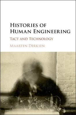 Histories of Human Engineering: Tact and Technology