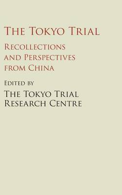 The Tokyo Trial: Recollections and Perspectives from China