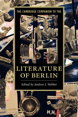 The Cambridge Companion to the Literature of Berlin
