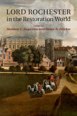 Lord Rochester in the Restoration World