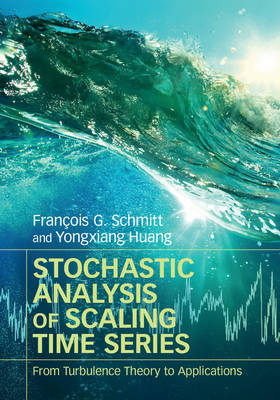 Stochastic Analysis of Scaling Time Series: From Turbulence Theory to Applications