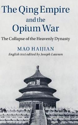 The Qing Empire and the Opium War: The Collapse of the Heavenly Dynasty