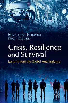 Crisis, Resilience and Survival: Lessons from the Global Auto Industry