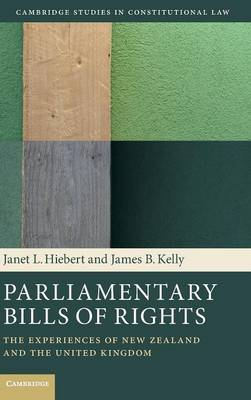 Parliamentary Bills of Rights: The Experiences of New Zealand and the United Kingdom