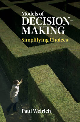 Models of Decision-Making: Simplifying Choices