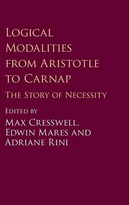Logical Modalities from Aristotle to Carnap: The Story of Necessity