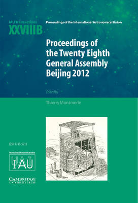 Proceedings of the Twenty-Eighth General Assembly Beijing 2012: Transactions of the International Astronomical Union XXVIIIB