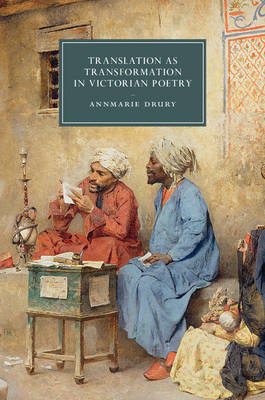Translation as Transformation in Victorian Poetry