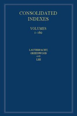 International Law Reports, Consolidated Index 3 Volume Hardback Set: Volumes 1-160