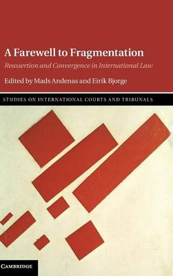 A Farewell to Fragmentation: Reassertion and Convergence in International Law