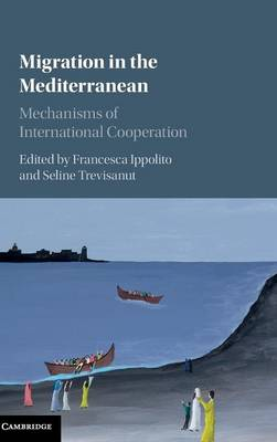 Migration in the Mediterranean: Mechanisms of International Cooperation
