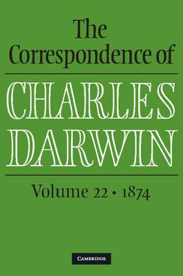 The Correspondence of Charles Darwin: Volume 22, 1874
