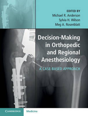 Decision-Making in Orthopedic and Regional Anesthesiology: A Case-Based Approach