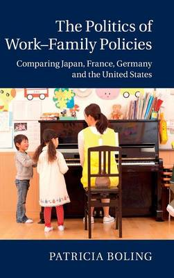 The Politics of Work-Family Policies: Comparing Japan, France, Germany and the United States