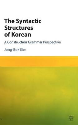 The Syntactic Structures of Korean: A Construction Grammar Perspective