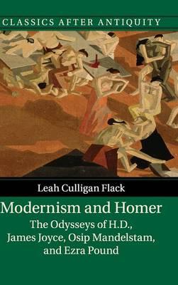 Modernism and Homer: The Odysseys of H.D., James Joyce, Osip Mandelstam, and Ezra Pound