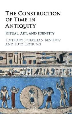 The Construction of Time in Antiquity: Ritual, Art, and Identity