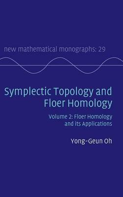 Symplectic Topology and Floer Homology: Volume 2, Floer Homology and its Applications: Volume 2