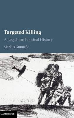 Targeted Killing: A Legal and Political History