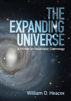 The Expanding Universe: A Primer on Relativistic Cosmology