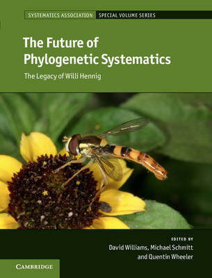 The Future of Phylogenetic Systematics: The Legacy of Willi Hennig