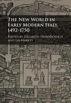 The New World in Early Modern Italy, 1492-1750