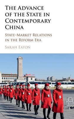 The Advance of the State in Contemporary China: State-Market Relations in the Reform Era