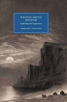 Writing Arctic Disaster: Authorship and Exploration