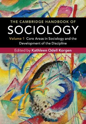The Cambridge Handbook of Sociology: Core Areas in Sociology and the Development of the Discipline