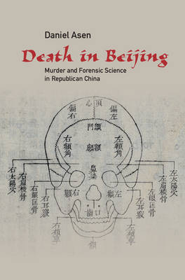 Death in Beijing: Murder and Forensic Science in Republican China