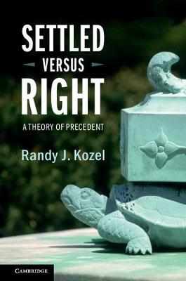 Settled Versus Right: A Theory of Precedent