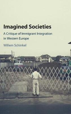 Imagined Societies: A Critique of Immigrant Integration in Western Europe