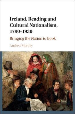Irelnd Rdng Cultrl Ntnlsm 1790-1930