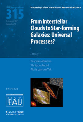 From Interstellar Clouds to Star-forming Galaxies (IAU S315): Universal Processes?