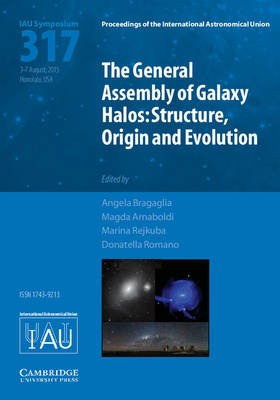 The General Assembly of Galaxy Halos (IAU S317): Structure, Origin and Evolution