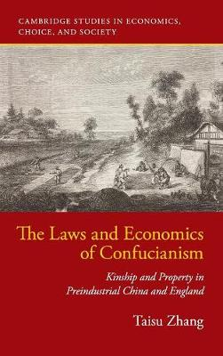 The Laws and Economics of Confucianism: Kinship and Property in Preindustrial China and England