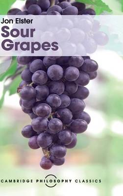 Sour Grapes: Studies in the Subversion of Rationality