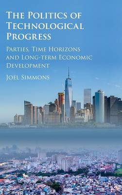 The Politics of Technological Progress: Parties, Time Horizons and Long-term Economic Development