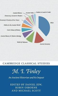 M. I. Finley: An Ancient Historian and his Impact