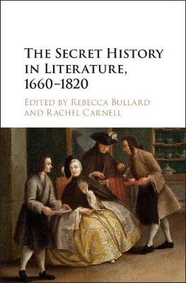 The Secret History in Literature, 1660-1820