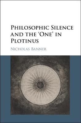 Philosophic Silence and the 'One' in Plotinus