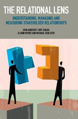 The Relational Lens: Understanding, Managing and Measuring Stakeholder Relationships